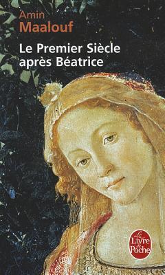 Le premier siècle après Béatrice  by  Amin Maalouf