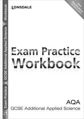 Aqa Gcse Additional Applied Science. Exam Practice Workbook  by  Samantha Andrews