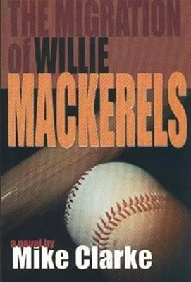 The Migration of Willie Mackerels  by  Mike Clark