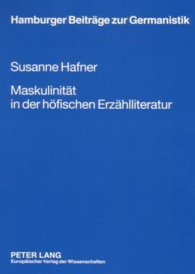 Maskulinität In Der Höfischen Erzählliteratur Susanne Hafner