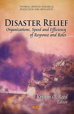 Disaster Relief: Organizations, Speed and Efficiency of Response, and Roles Kristin Reed