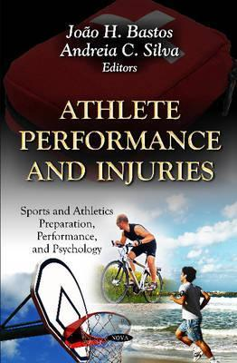 Athlete Performance and Injuries  by  Joao H. Bastos