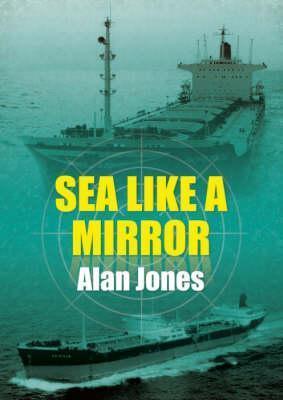 Sea Like a Mirror  by  Alan  Jones