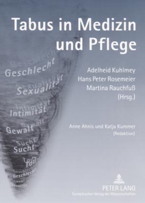 Tabus in Medizin Und Pflege  by  Adelheid Kuhlmey