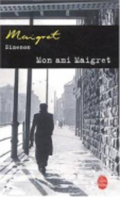 Mon Ami Maigret  by  Georges Simenon