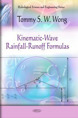 Kinematic-Wave Rainfall-Runoff Formulas Tommy S.W. Wong