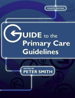 Guide To The Primary Care Guidelines Peter  Smith