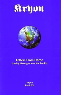 Letters from Home: Loving Messages from the Family (Kryon, #7) Lee Carroll