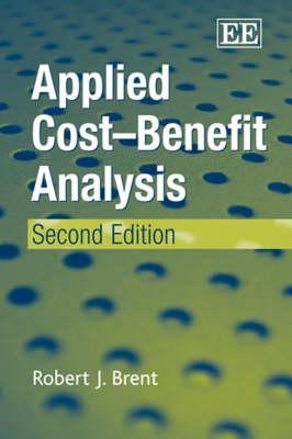 Applied Cost-Benefit Analysis Robert J. Brent