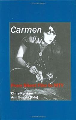 Carmen: From Silent Film to MTV  by  Chris Perriam