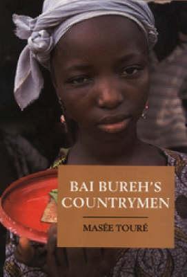 Bai Burehs Countrymen  by  Masee Toure