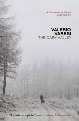 The Dark Valley: A Commissario Soneri Mystery  by  Valerio Varesi