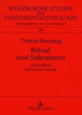 Ritual Und Sakrament: Liminalitaet Bei Victor Turner Tobias Benzing