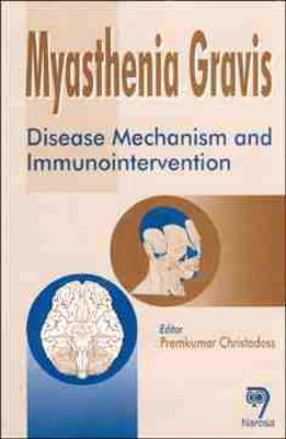 Myasthenia Gravis: Disease Mechanism And Immunointervention  by  Premkumar Christadoss