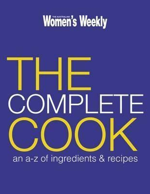 The Complete Cook: An A Z Of Ingredients And Recipes  by  Susan Tomnay