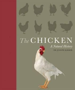 The Chicken: A Natural History. Joseph Barber Joseph Barber