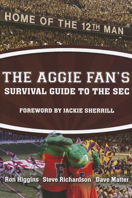 The Aggie Fans Survival Guide to the SEC Ron Higgins