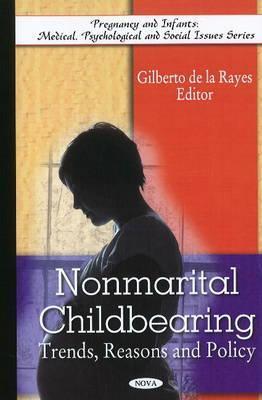 Nonmarital Childbearing: Trends Gilberto De La Rayes