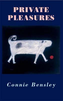 Private Pleasures Connie Bensley