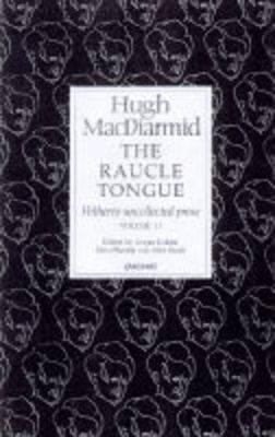 Raucle Tongue: Volume 2  by  Hugh MacDiarmid
