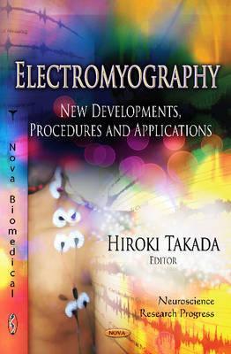 Electromyography: New Developments, Procedures & Applications. Edited Hiroki Takada by Hiroki Takada
