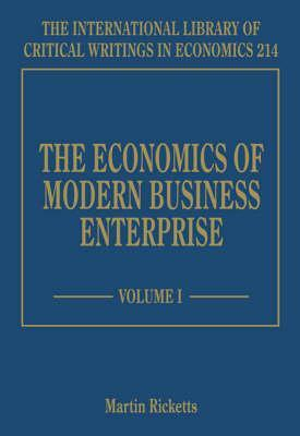 The Economics Of Modern Business Enterprise (International Library Of Critical Writings In Economics)  by  Martin Ricketts