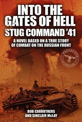 Into the Gates of Hell - Stug Command 41 Bob Carruthers