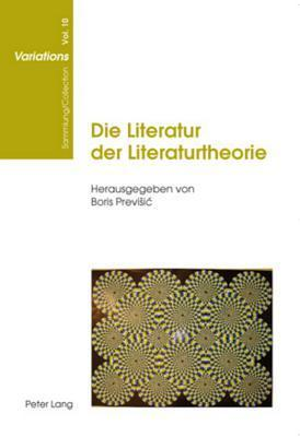 Die Literatur Der Literaturtheorie Boris Previsic