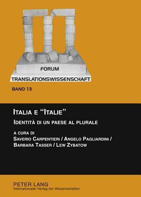 Italia E -Italie-: Identita Di Un Paese Al Plurale  by  Saverio Carpentieri