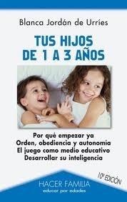 Tus hijos de 1 a 3 años Blanca Jordan De Urries