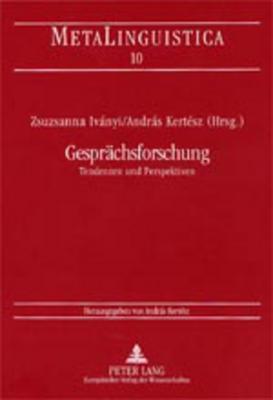 Gespraechsforschung: Tendenzen Und Perspektiven Zsuzsanna Ivanyi