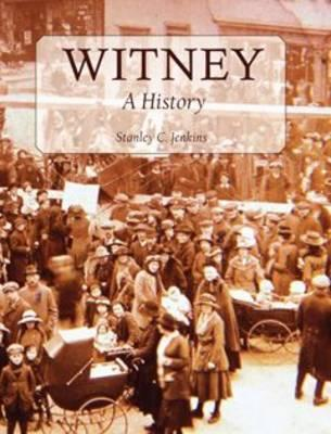 Witney: A History  by  Stanley C. Jenkins
