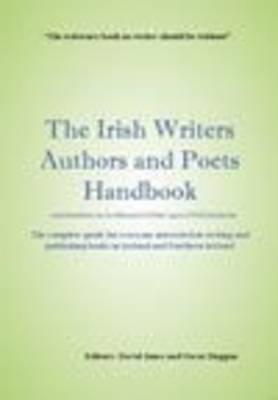 The Irish Writers Authors and Poets Handbook =: Lamhleabhar Do Scribhneoiri, DUdar Agus DFhili Gaelacha David Jones