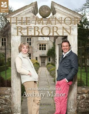The Manor Reborn: The Transformation of Avebury Manor Sian Evans