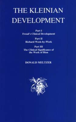 The Kleinian Development: Books I, II and III in One Volume Donald Meltzer
