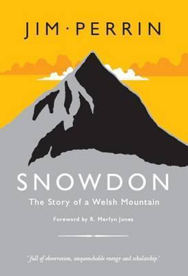 Snowdon: The Story of a Welsh Mountain  by  Jim Perrin