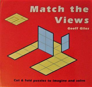 Match the Views: Cut & Fold Puzzles to Imagine and Solve  by  Geoff Giles