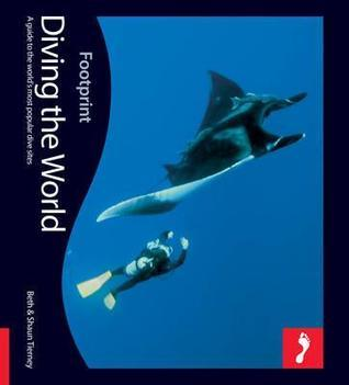 Diving the World, 2nd: Full colour guide to diving Beth Tierney