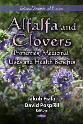 Alfalfa and Clovers: Properties, Medicinal Uses and Health Benefits Jakub Fiala