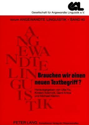 Brauchen Wir Einen Neuen Textbegriff?: Antworten Auf Eine Preisfrage  by  Ulla Fix