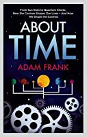 About Time: From Sundials to Quantum Clocks, How the Cosmos Shapes Our Lives