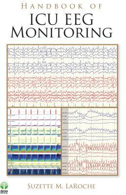 Handbook of Continuous Eeg Monitoring in the ICU  by  Suzette M. Laroche