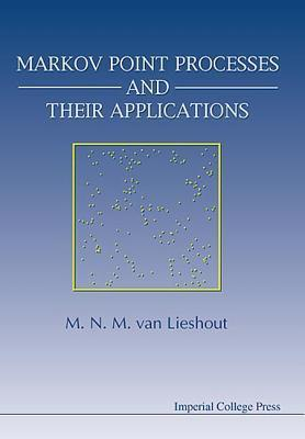 Markov Point Processes and Their Applica  by  M. N. M. Van Lieshout