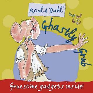 Ghastly Grub  by  Roald Dahl