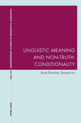 Linguistic Meaning and Non-Truth-Conditionality Xos Rosales Sequeiros