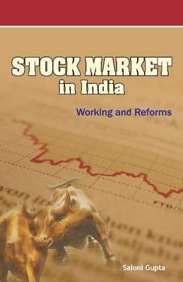 Stock Market in India: Working and Reforms  by  Saloni Gupta