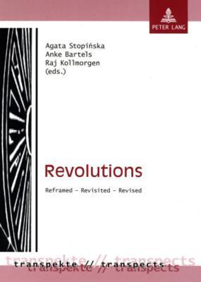 Revolutions: Reframed - Revisited - Revised  by  Agata Stopi&nacute Ska
