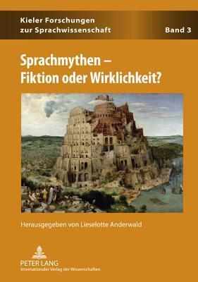 Sprachmythen - Fiktion Oder Wirklichkeit? Lieselotte Anderwald
