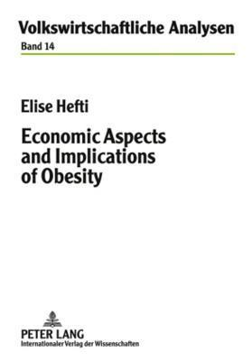 Economic Aspects and Implications of Obesity Elise Hefti
