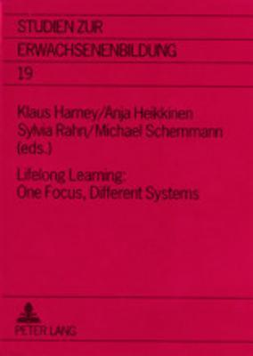 Lifelong Learning: One Focus, Different Systems Klaus Harney